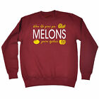 When Life Gives You Melons Dyslexic SWEATSHIRT birthday offensive funny gift
