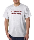Bayside Made USA T-shirt If I Agreed With You We'd Both Be Wrong