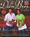 The Deen Bros. Cookbook : Recipes from the Road by Jamie Deen,  Melissa Clark...