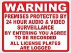 Warning Protected 24 Hr Video Surveillance License Logged Sign. Size Options