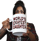 Funny Mugs - Worlds Okayest Daughter - Joke Family BIG GIANT NOVELTY MUG