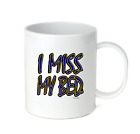 Coffee Cup Travel Mug 11 15 Oz I Miss My Bed Funny Tired Not Awake Back To Sleep