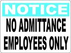 Notice No Admittance Employees Only Sign. Size Options. Employee Entrance Enter