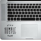 Stay Humble Hustle Hard Decal Sticker for Trackpad Laptop Macbook Yeti Cup Mug