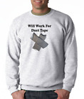 Gildan Long Sleeve T-shirt Funny Will Work For Duct Tape