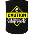 Stubby Holder - Caution Allergic To Stupid People - Funny Novelty Christmas Gift