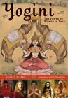 Yogini : The Power of Women in Yoga by Janice Gates (2006, Paperback)