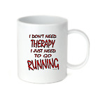 Coffee Cup Mug Travel 11 15 I Don't Need Therapy I just Need To Go Running