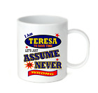 Coffee Cup Mug Travel 11 15 I Am Teresa Let's Just Assume Never Wrong
