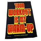 Gym Sweat Microfiber Sports Towel Bodybuilding Funny Your Workout Is My Warm Up