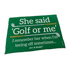 Golf Microfiber Sports Towel Funny Novelty Sweat Rag - She Said Golf Or Me