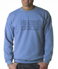 Oneliner crewneck SWEATSHIRT Don't Mean Interrupt People Randomly Remember Thing