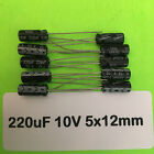 2/5/10/20/50 Piece 220uF 10V 105C Radial Electrolytic Capacitor 5x12mm