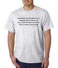 Bayside Made USA T-shirt Sometimes Thoughts In Head Get Bored Stroll Out Mouth
