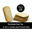 Rectangle Dog Tags - 2-3/8 x 1 x 1/8 inch unfinished wood (DOGT01)