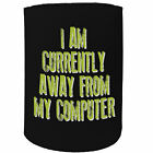 Stubby Holder - currently away compuiter - Funny Novelty Stubbie