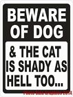 Beware of Dog  The Cat is Shady as Hell Too Sign. Size Options. Fun Security