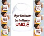 Rabbit Skins Infant Cotton Snap Bib If You Think I'm Cute See My Uncle