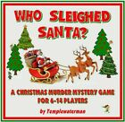 WHO SLEIGHED SANTA  A XMAS MURDER MYSTERY DINNER PARTY GAME - for 6-14 players