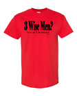 Christmas Gildan T-shirt Funny 3 Three Wise Men You Can't Be Serious