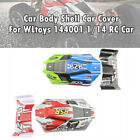 For Wltoys 144001 1/14 Car Body Shell Top Canopy 144001-1335 Car Parts Z6y8