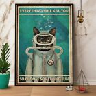 Cat Diving And Shark Everything Will Kill You Poster Art Print Decor Home
