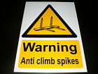 Warning Anti Climb Spikes Plastic Sign Or Sticker Choice Of Sizes Security