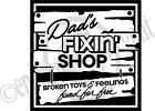 Dad's Fixin Shop Broken Toys & Feelings Fixed For Free Vinyl Decal Wall Sticker
