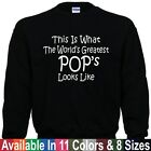 Worlds Greatest POP's Fathers Day Birthday Christmas Gift SWEATSHIRT Sm - 5XL