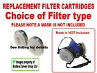 Replacement Filter Cartridge fits half mask - ideal woodworking  Choice of type
