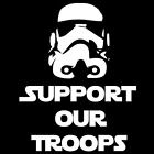Support Our Troops Star Wars Storm Troopers Vinyl Decal Sticker Window Glass Fun $7.69 USD on eBay