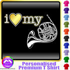 French Horn I Love My - Personalised Music T Shirt 5yrs - 6XL by MusicaliTee