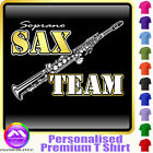 Sax Soprano Team - Personalised Music T Shirt 5yrs - 6XL by MusicaliTee