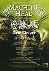 MACHINE HEAD The Eighth Plague 2011 UK Tour PHOTO Print POSTER Unto The Locust 3