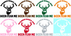 WOMEN WANT ME - DEER FEAR ME VINYL GRAPHIC DECAL/STICKER -CHOICE OF 6 COLORS