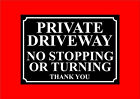 Private Driveway No Stopping Or Turning Thank You Sign 2 Designs And 4 Sizes