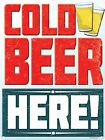 Cold Beer Here! Tin Sign 30.5x40.7cm