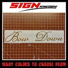 Bow Down Decal / Sticker