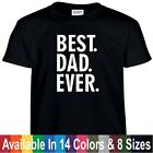 Best DAD Ever Funny Fathers Day Birthday Christmas Daddy Papa Gift Tee T Shirt