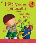 Harry and the Dinosaurs and the Bucketful of Stories, Ian Whybrow | Paperback Bo