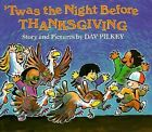 'Twas the Night Before Thanksgiving by Dav Pilkey-NEW softcover book