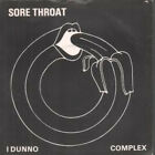 SORE THROAT (70'S/80'S GROUP) I Dunno 7