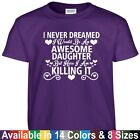 Awesome DAUGHTER Killing Funny Mothers Day Birthday Christmas Gift Tee T Shirt