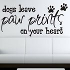 Dog wall sticker leave paw prints on your heart art pet grooming quote animal