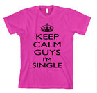 KEEP CALM GUYS I'M SINGLE Unisex Adult T-Shirt Tee Top  image