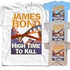 James Bond: High Time to Kill, poster 1999, T-Shirt (WHITE) All sizes S to 5XL $18.0 USD on eBay