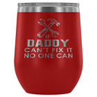 Proud Daddy Gift Ideas - Outdoor 12 oz Wine Tumbler Cups For Men Dad Father Papa