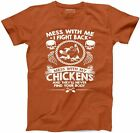 Dont Mess With My Chicken T-Shirt Funny New Mens Humor Farmer Farm Girl Tee