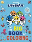 Pinkfong Baby Shark: My First Big Book of Coloring by Pinkfong 9781499810738