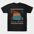 Ugly Christmas Sweater Design Dumpster Fire - Merry and Bright T-Shirt